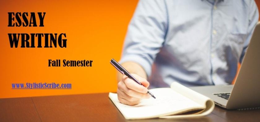 Essay Writing Fall Semester